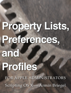 Property Lists, Preferences and Profiles for Apple Administrators Cover